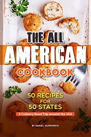 cuisine usa the all cookbook 50 recipes for 50 states a culinary