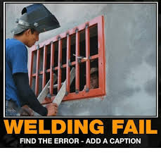 Welding Meme - welding fail find the error add a caption fail meme on sizzle