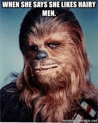 Hairy Men Meme - when she says she likes hairy men chewbacca r meme generator