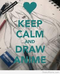 Keep Calm Memes - otaku meme anime and cosplay memes keep calm