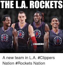 La Clippers Memes - the la rockets onbamemes a new team in la clippers nation