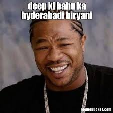 Funny Hyderabadi Memes - deep ki bahu ka hyderabadi biryani create your own meme