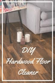 best 10 hardwood floor cleaner ideas on pinterest diy wood best 10 hardwood floor cleaner ideas on pinterest diy wood floor cleaning clean hardwood floors and hardwood cleaner