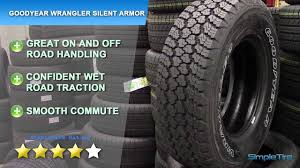 Goodyear Wrangler Off Road Tires Goodyear Wrangler Silent Armor Tire Review Simpletire Com Youtube