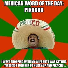 Take It Easy Mexican Meme - 31 mexican word of the day memes that are funny in every language