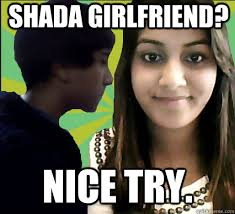 Indian Parents Memes - shada girlfriend nice try overprotective indian parents quickmeme