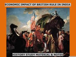 economic impact of british rule in india history study material