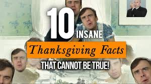 thanksgiving thanksgiving facts that cant true collegehumor