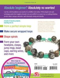 Tools For Jewelry Making Beginner - the absolute beginners guide making wire jewelry martine