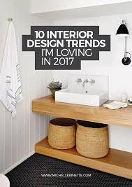 interior trend 2017 10 interior design trends i u0027m loving for 2017