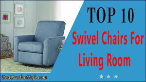 swivel chairs for living room top 10 best armchair swivel chair