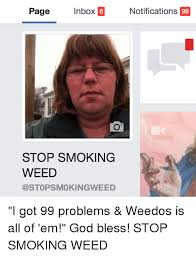 I Got 99 Problems Meme - page nbox notifications stop smoking weed i got 99 problems