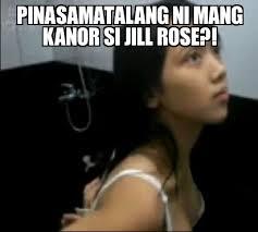 Mang Kanor Meme - diyan pinasamatalang ni mang kanor si jill rose weknowmemes