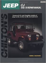 jeep repair manual jeep cj 1945 70 chilton total car care series manuals chilton