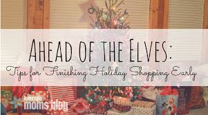 Christmas Tree Shopping Tips - ahead of the elves tips for finishing holiday shopping early