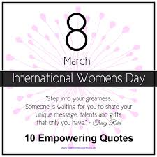 quote for the women s day inspirational quotes women u0027s day 21 happy women u0027s day quotes 2017