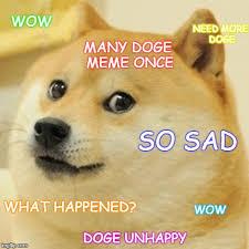 Unhappy Meme - doge meme imgflip