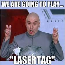 Lazer Tag Meme - chasertag on twitter a little laser tag humor lasertag