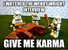 Wendy Wright Meme - i watched the wendy wright interview give me karma misc quickmeme