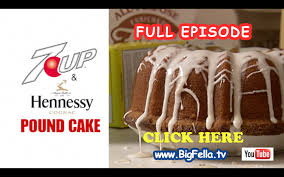 cookin wit big fella 7up hennessy pound cake episode youtube