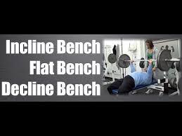 Straight Bench Press Incline Bench Vs Flat Bench Vs Decline Bench Youtube