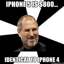 Iphone 4 Meme - iphone 5 is 800 identical to iphone 4 steve jobs says meme
