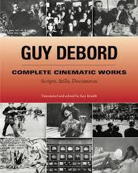 guy debord complete cinematic works scripts stills documents