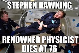 Stephen Hawking Meme - stephen hawking dies memenews