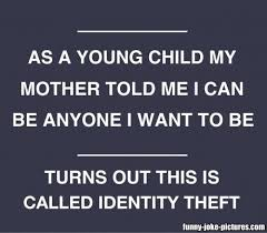 Identity Theft Meme - funny identity theft meme joke picture funny joke pictures