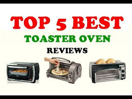 Reviews On Toaster Ovens Top 5 Best Toaster Oven Under 100 In 2017 Reviews Youtube