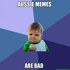Aussie Memes - aussie memes are bad success kid aussie memes