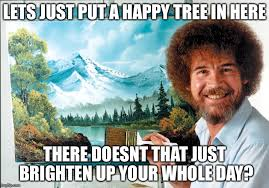 who needs bad puns when theres happy trees imgflip