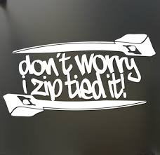 jdm sticker don u0027t worry i zip tie sticker funny jdm acura honda race car truck