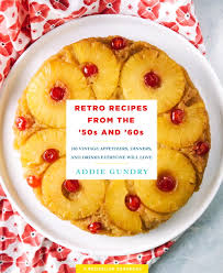 retro recipes from the 50s and 60s 103 vintage appetizers