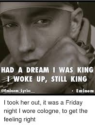 I Had A Dream Meme - 25 best memes about eminem lyrics and a dream eminem lyrics