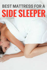 best mattress for side sleeper how to choose the best mattress for a side sleeper