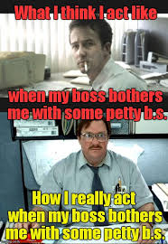 Office Space Boss Meme - office space imgflip