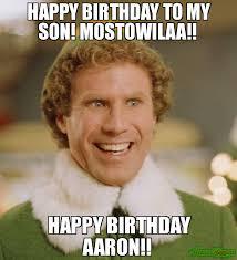 Aaron Meme - happy birthday to my son mostowilaa happy birthday aaron meme