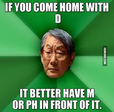 Meme Asian Father - if you come home with d humoar com