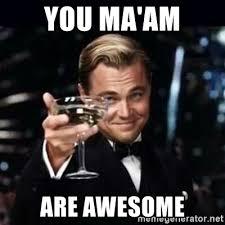 Awesome Meme Generator - you ma am are awesome gatsby gatsby meme generator