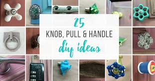do it yourself kitchen cabinet knobs 25 diy hardware ideas for drawer knobs pulls handles