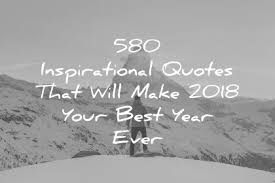 580 inspirational quotes that will 2018 your best year