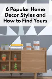 home sweet home decoration 6 popular home decor styles and how to find yours the fracture blog