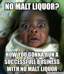 Baby Laughing Meme - no malt liquor baby