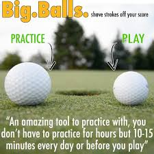big balls the way to take strokes your score by