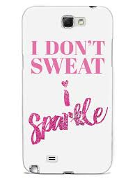 i dont sweat i sparkle i don t sweat i sparkle inspiredcases