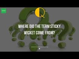 where did the term sticky wicket come from