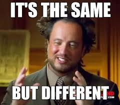 Different Meme - its the same but different aliens weknowmemes generator