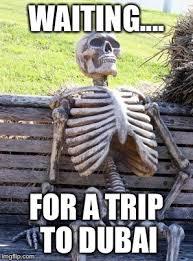 Dubai Memes - waiting skeleton meme imgflip