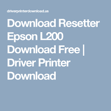 resetter epson l200 mac download resetter epson l200 download free driver printer download